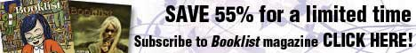 Save 55% for a limited time - subscribe to Booklist magazine