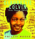 Claudette Colvin: Twice toward Justice, by Phillip Hoose